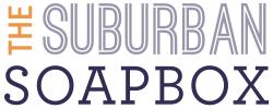 The Suburban Soapbox
